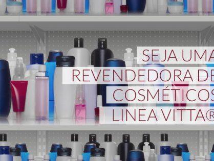 Seja uma revendedora de cosméticos Linea Vitta®