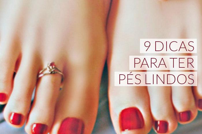 9 dicas para ter pés lindos